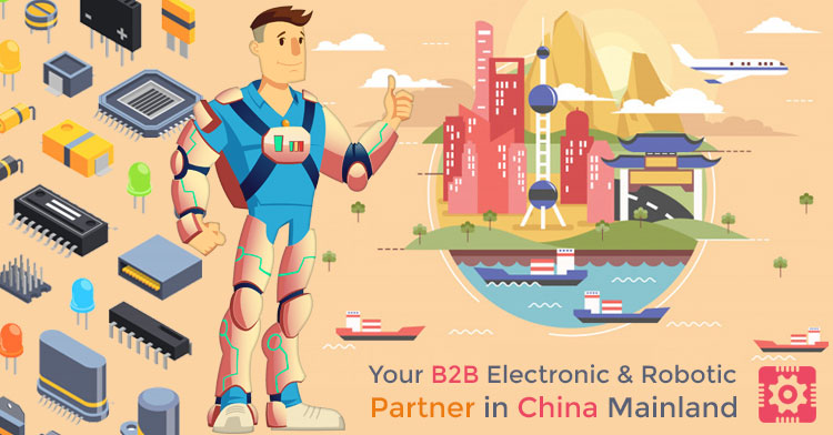 Your B2B Electronic and Robotic Supplying Partner in China